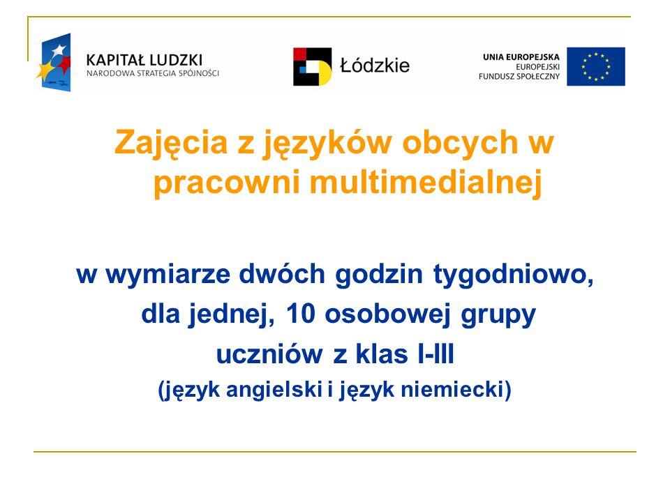 Zajęcia z języków obcych w pracowni multimedialnej w wymiarze dwóch godzin tygodniowo, dla jednej, 10 osobowej grupy uczniów z klas I-III (język angielski i język niemiecki)