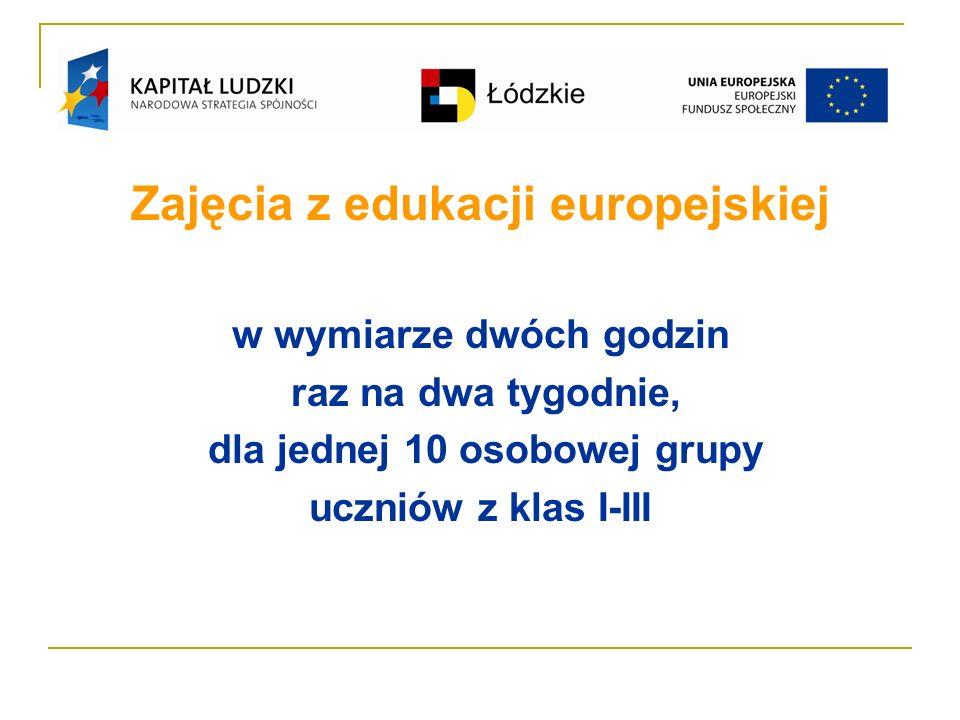 Zajęcia z edukacji europejskiej w wymiarze dwóch godzin raz na dwa tygodnie, dla jednej 10 osobowej grupy uczniów z klas I-III