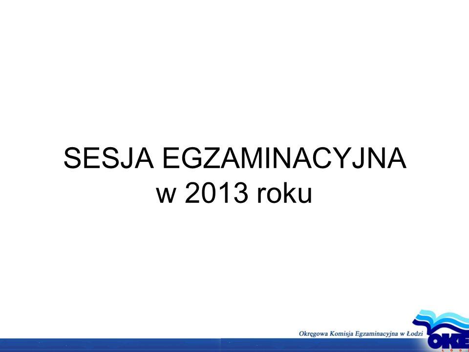SESJA EGZAMINACYJNA w 2013 roku