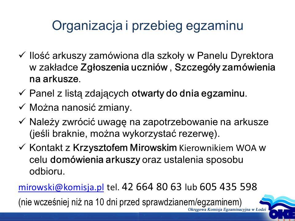 Organizacja i przebieg egzaminu Ilość arkuszy zamówiona dla szkoły w Panelu Dyrektora w zakładce Zgłoszenia uczniów, Szczegóły zamówienia na arkusze.