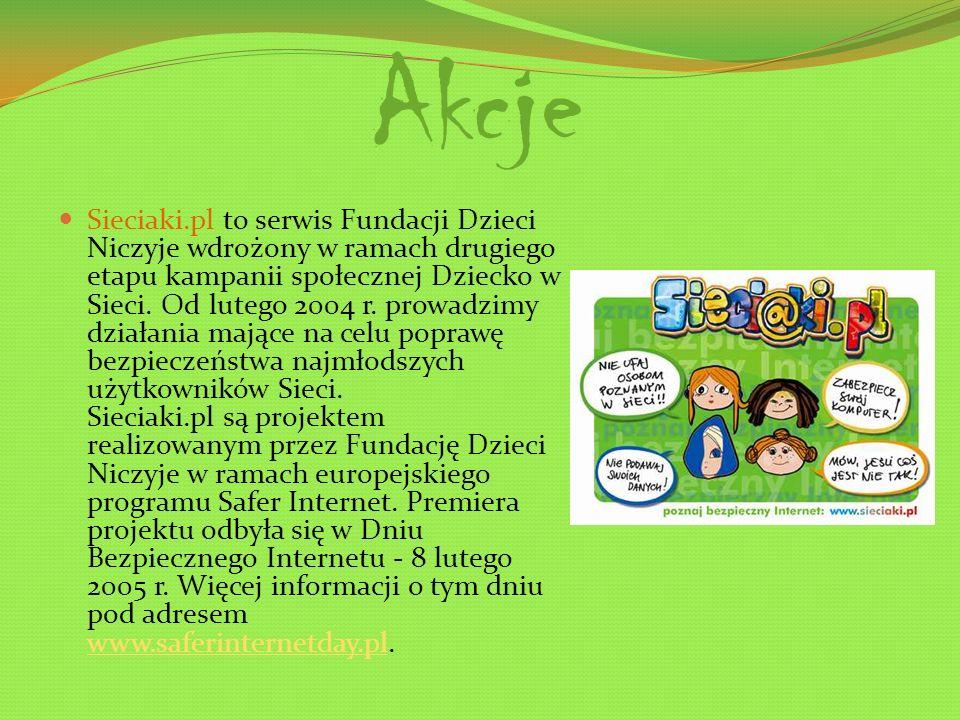 Akcje Sieciaki.pl to serwis Fundacji Dzieci Niczyje wdrożony w ramach drugiego etapu kampanii społecznej Dziecko w Sieci.