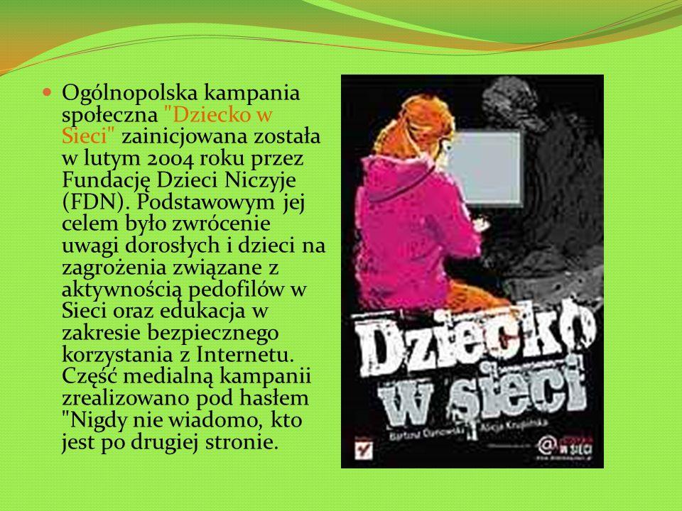 Ogólnopolska kampania społeczna Dziecko w Sieci zainicjowana została w lutym 2004 roku przez Fundację Dzieci Niczyje (FDN).