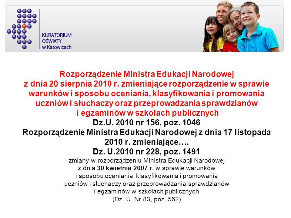 Rozporządzenie Ministra Edukacji Narodowej z dnia 20 sierpnia 2010 r. zmieniające rozporządzenie w sprawie warunków i sposobu oceniania, klasyfikowani