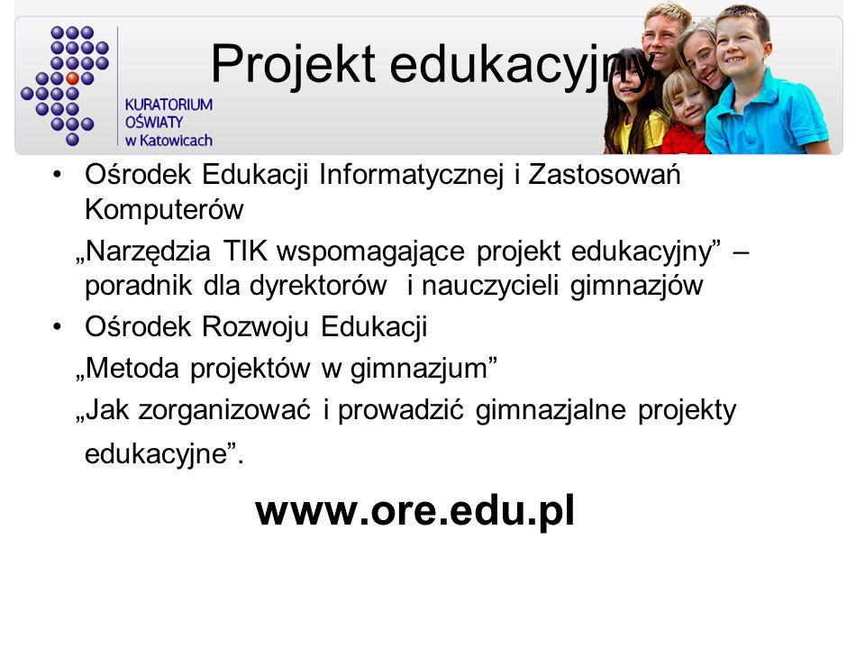 Projekt edukacyjny Ośrodek Edukacji Informatycznej i Zastosowań Komputerów Narzędzia TIK wspomagające projekt edukacyjny – poradnik dla dyrektorów i n