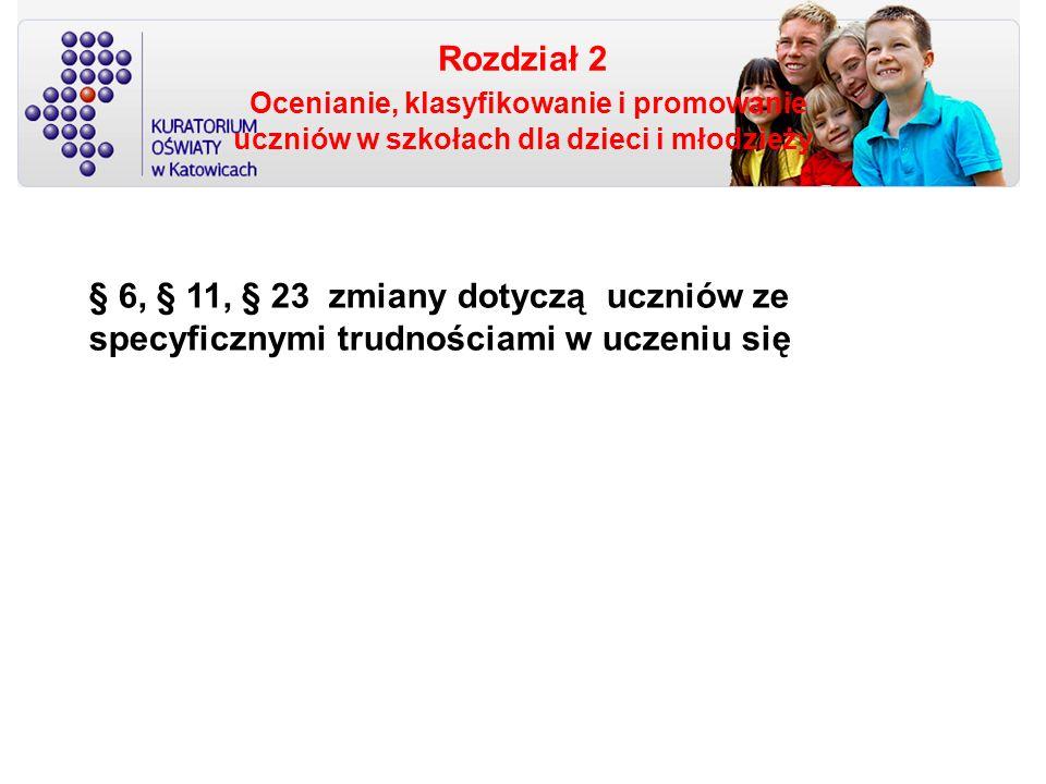 Rozdział 2 Ocenianie, klasyfikowanie i promowanie uczniów w szkołach dla dzieci i młodzieży zmianakomentarz § 7.