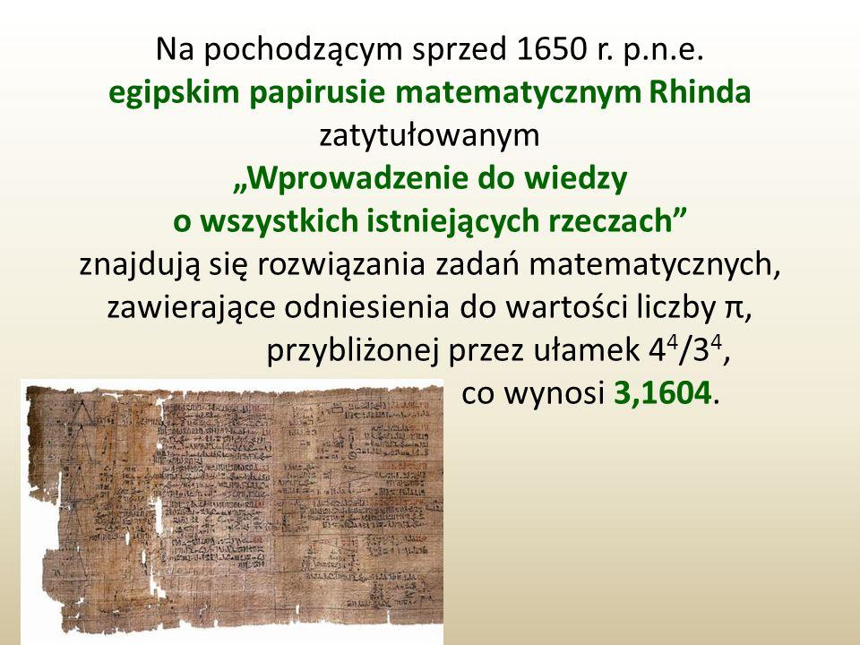 Na pochodzącym sprzed 1650 r. p.n.e. egipskim papirusie matematycznym Rhinda zatytułowanym Wprowadzenie do wiedzy o wszystkich istniejących rzeczach z
