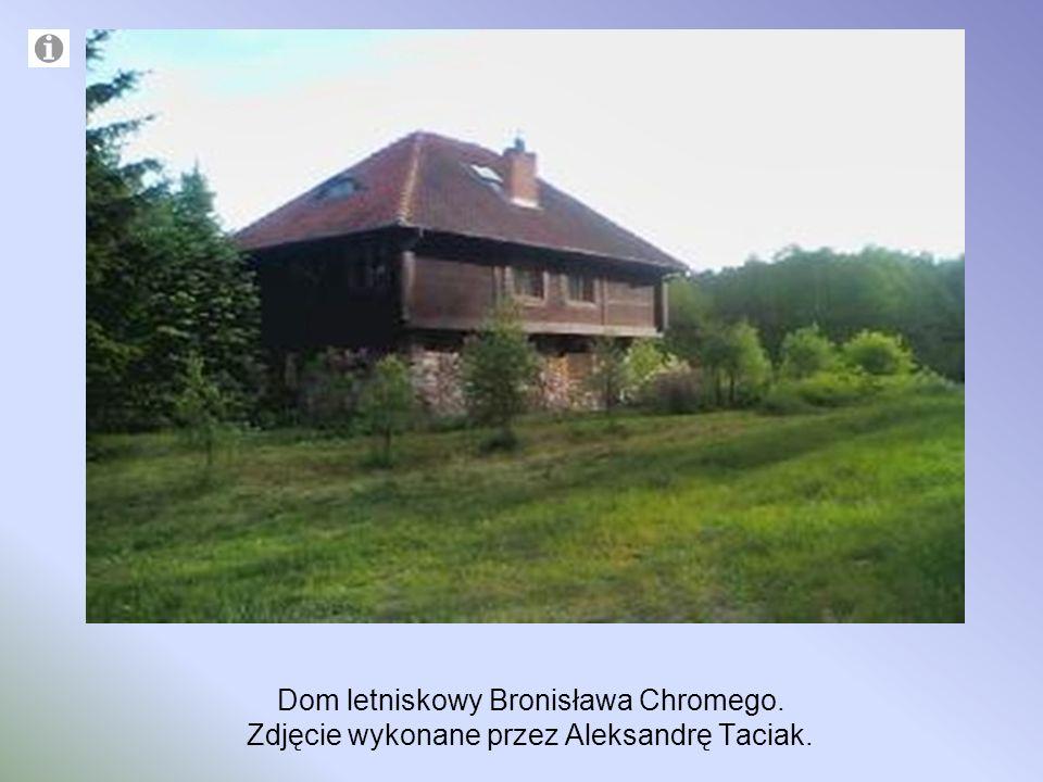Dom letniskowy Bronisława Chromego. Zdjęcie wykonane przez Aleksandrę Taciak.