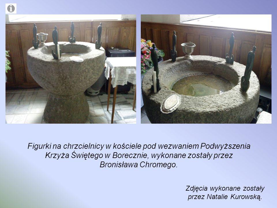 Figurki na chrzcielnicy w kościele pod wezwaniem Podwyższenia Krzyża Świętego w Borecznie, wykonane zostały przez Bronisława Chromego. Zdjęcia wykonan