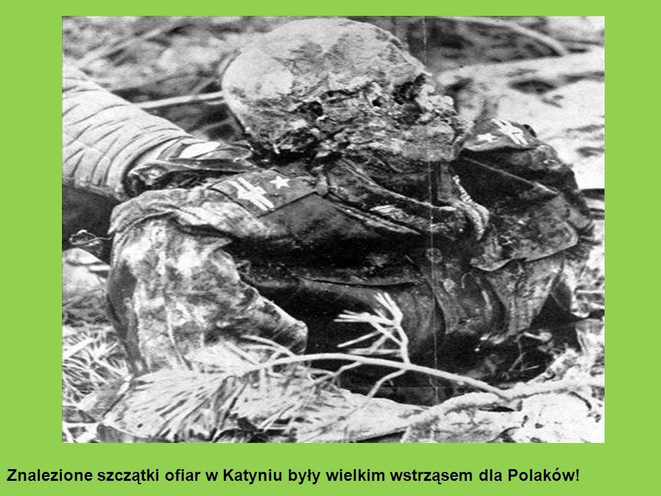 Znalezione szczątki ofiar w Katyniu były wielkim wstrząsem dla Polaków!