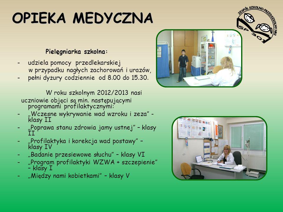 OPIEKA MEDYCZNA Pielęgniarka szkolna: -udziela pomocy przedlekarskiej w przypadku nagłych zachorowań i urazów, -pełni dy ż ury codziennie od 8.00 do 15.30.