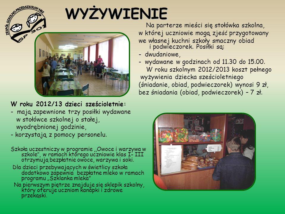 WYŻYWIENIE Na parterze mieści się stołówka szkolna, w której uczniowie mogą zje ść przygotowany we własnej kuchni szkoły smaczny obiad i podwieczorek.