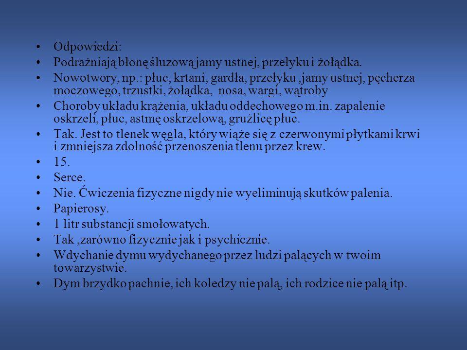 Jakie części układu pokarmowego podrażniają papierosy? 2. Co jest najgroźniejszym skutkiem palenia- wymień 3 jego rodzaje. 3 Jakie choroby wywołują pa