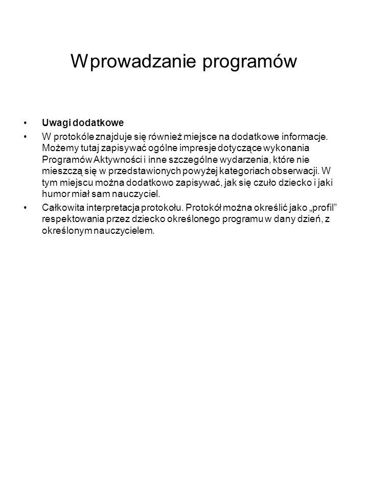 Wprowadzanie programów Uwagi dodatkowe W protokóle znajduje się również miejsce na dodatkowe informacje. Możemy tutaj zapisywać ogólne impresje dotycz