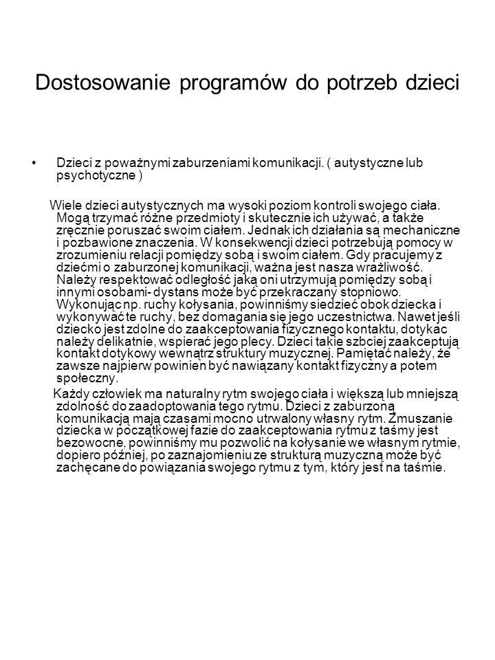 Wprowadzanie programów NOTOWANIE POSTĘPÓW (OBSERWACJA I POMIAR) Pomocą w identyfikowaniu zmian rozwojowych mogą być arkusze obserwacji, pomiaru i ewaluacji, które towarzyszą przedstawionym programom.
