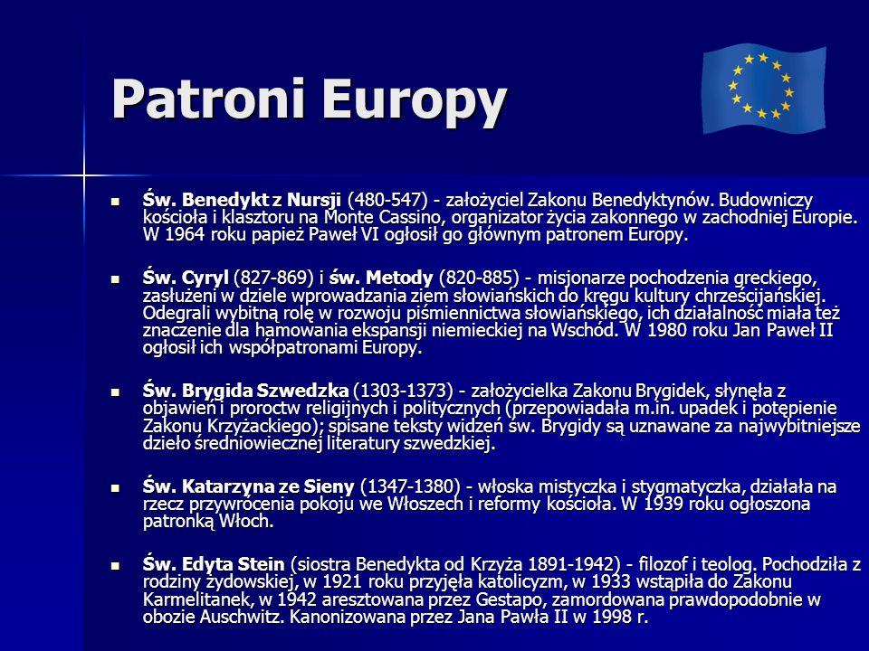 Patroni Europy Św.Benedykt z Nursji (480-547) - założyciel Zakonu Benedyktynów.