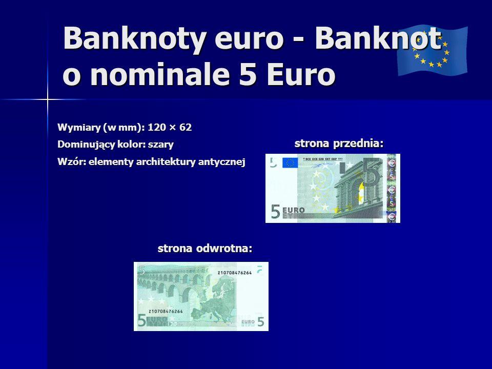 Banknoty euro - Banknot o nominale 5 Euro Wymiary (w mm): 120 × 62 Dominujący kolor: szary Wzór: elementy architektury antycznej strona przednia: strona przednia: strona odwrotna: