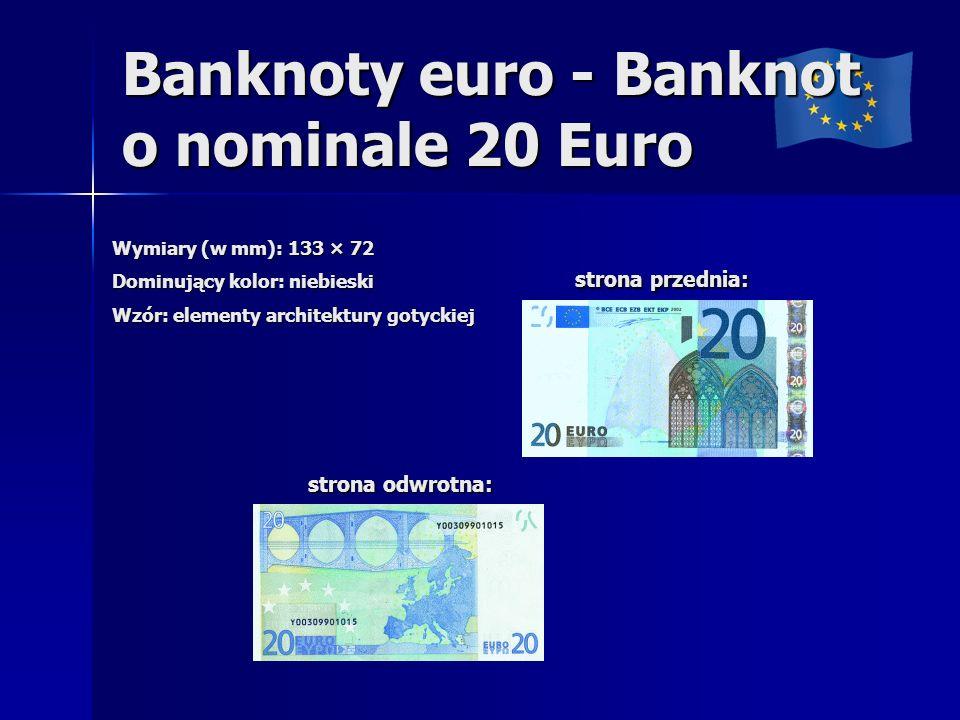 Banknoty euro - Banknot o nominale 20 Euro Wymiary (w mm): 133 × 72 Dominujący kolor: niebieski Wzór: elementy architektury gotyckiej strona przednia: strona przednia: strona odwrotna: