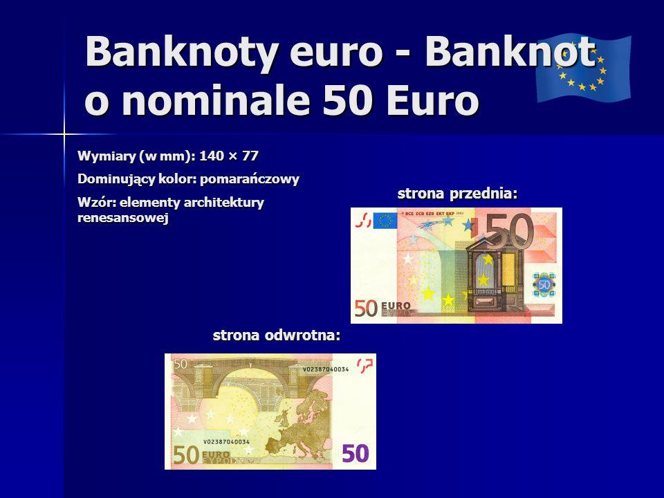 Banknoty euro - Banknot o nominale 50 Euro Wymiary (w mm): 140 × 77 Dominujący kolor: pomarańczowy Wzór: elementy architektury renesansowej strona przednia: strona przednia: strona odwrotna: