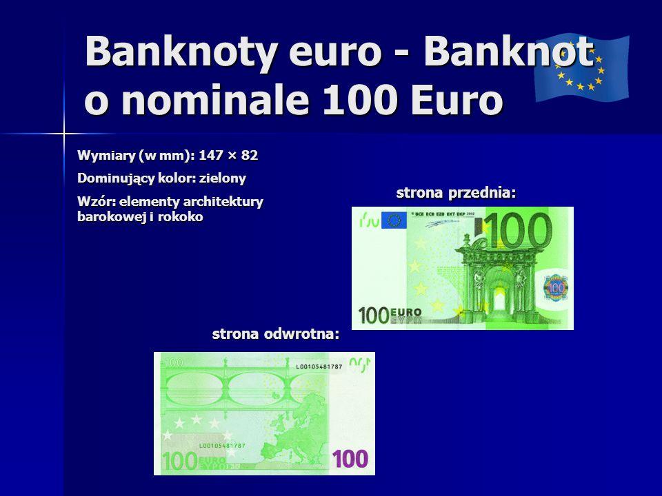 Banknoty euro - Banknot o nominale 100 Euro Wymiary (w mm): 147 × 82 Dominujący kolor: zielony Wzór: elementy architektury barokowej i rokoko strona przednia: strona przednia: strona odwrotna: