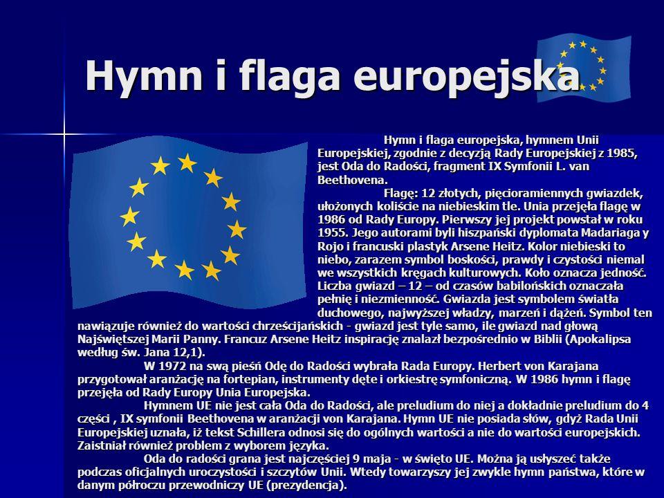 Hymn i flaga europejska Hymn i flaga europejska, hymnem Unii Europejskiej, zgodnie z decyzją Rady Europejskiej z 1985, jest Oda do Radości, fragment IX Symfonii L.