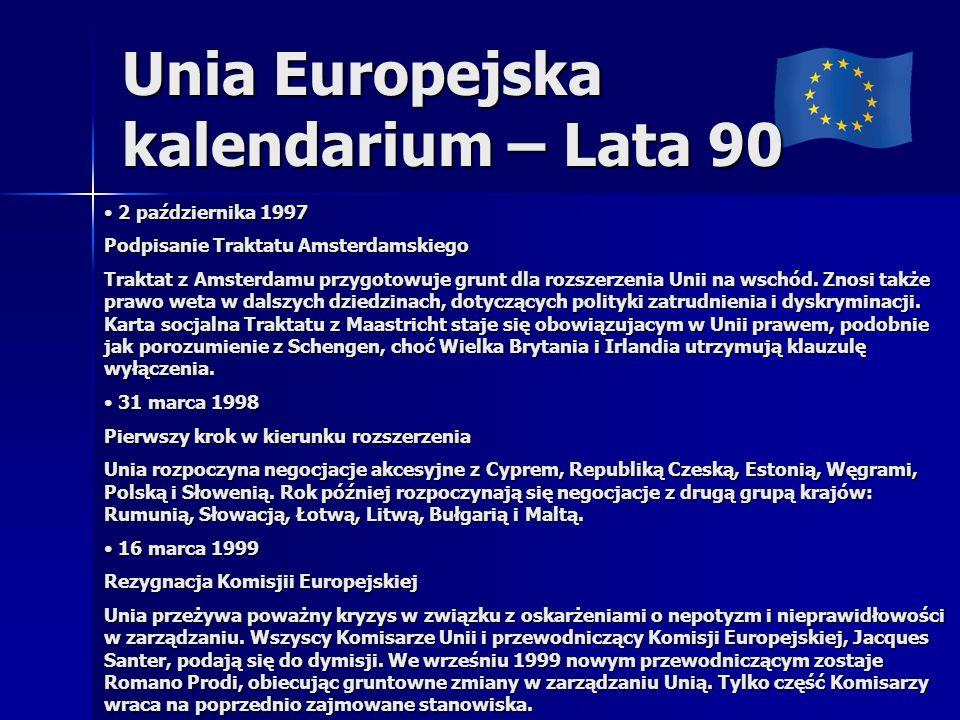 Unia Europejska kalendarium – Lata 90 2 października 1997 2 października 1997 Podpisanie Traktatu Amsterdamskiego Traktat z Amsterdamu przygotowuje gr