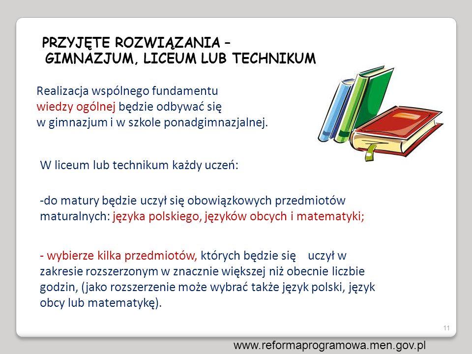 Realizacja wspólnego fundamentu wiedzy ogólnej będzie odbywać się w gimnazjum i w szkole ponadgimnazjalnej.