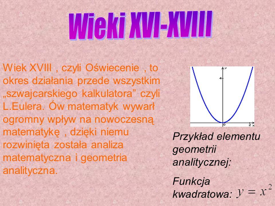 Wiek XVIII, czyli Oświecenie, to okres działania przede wszystkim szwajcarskiego kalkulatora czyli L.Eulera. Ów matematyk wywarł ogromny wpływ na nowo