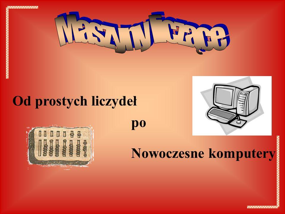 Od prostych liczydeł po Nowoczesne komputery