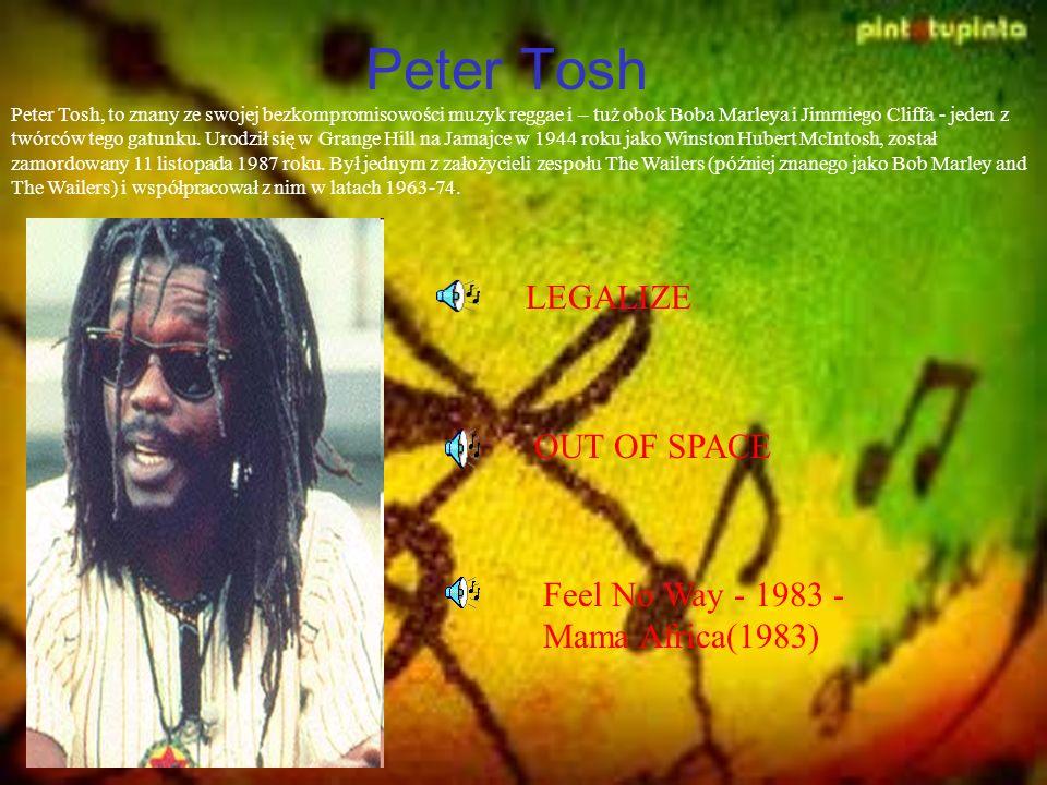 Peter Tosh Peter Tosh, to znany ze swojej bezkompromisowości muzyk reggae i – tuż obok Boba Marleya i Jimmiego Cliffa - jeden z twórców tego gatunku.
