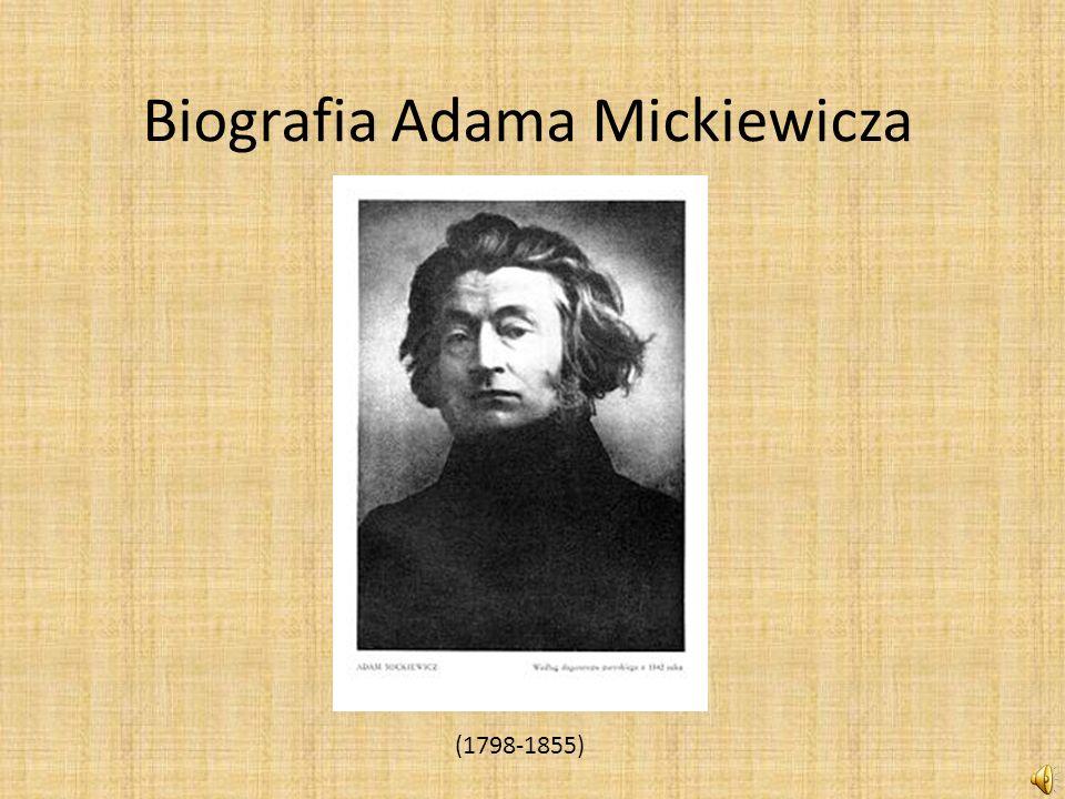 Biografia Adama Mickiewicza (1798-1855)