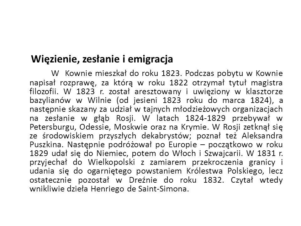Więzienie, zesłanie i emigracja W Kownie mieszkał do roku 1823.