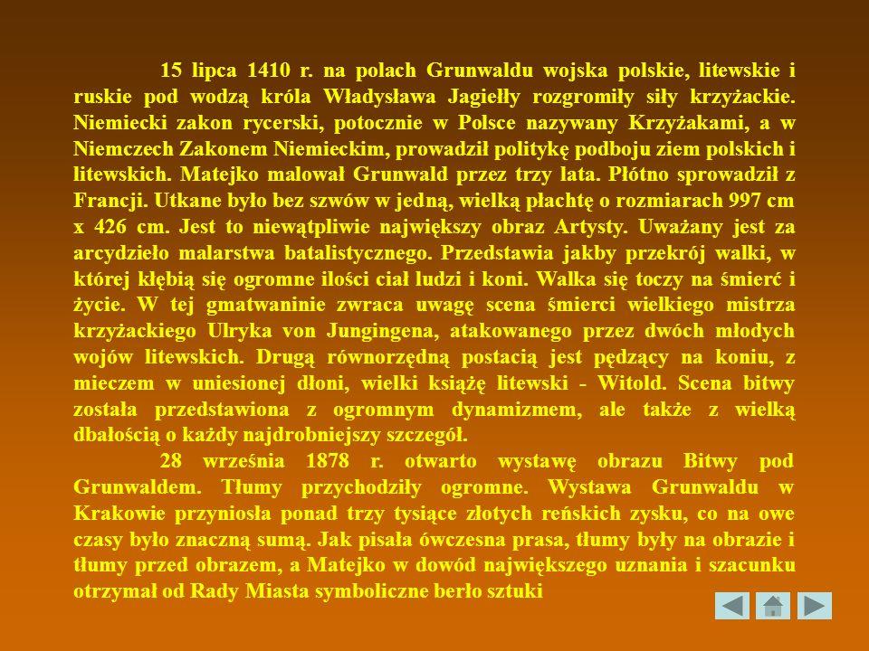 15 lipca 1410 r. na polach Grunwaldu wojska polskie, litewskie i ruskie pod wodzą króla Władysława Jagiełły rozgromiły siły krzyżackie. Niemiecki zako
