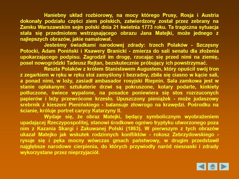 Haniebny układ rozbiorowy, na mocy którego Prusy, Rosja i Austria dokonały podziału części ziem polskich, zatwierdzony został przez zebrany na Zamku W