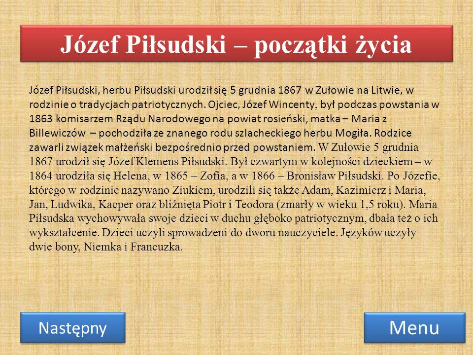 Józef Piłsudski, herbu Piłsudski urodził się 5 grudnia 1867 w Zułowie na Litwie, w rodzinie o tradycjach patriotycznych. Ojciec, Józef Wincenty, był p