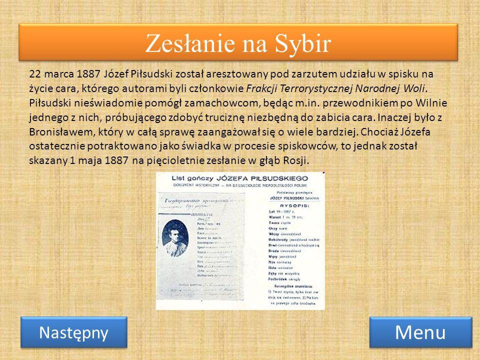 22 marca 1887 Józef Piłsudski został aresztowany pod zarzutem udziału w spisku na życie cara, którego autorami byli członkowie Frakcji Terrorystycznej
