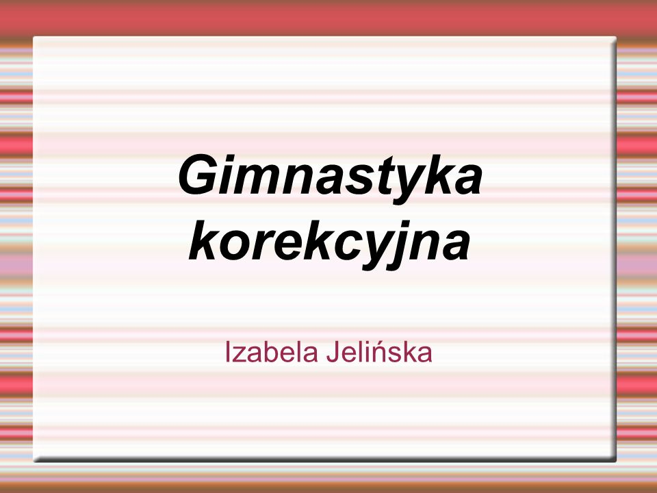 Gimnastyka korekcyjna Izabela Jelińska