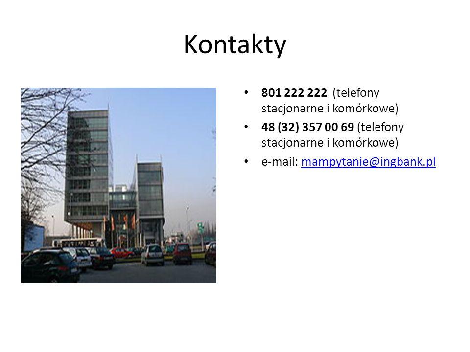 Kontakty 801 222 222 (telefony stacjonarne i komórkowe) 48 (32) 357 00 69 (telefony stacjonarne i komórkowe) e-mail: mampytanie@ingbank.plmampytanie@i