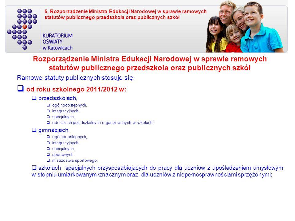 5. Rozporządzenie Ministra Edukacji Narodowej w sprawie ramowych statutów publicznego przedszkola oraz publicznych szkół Rozporządzenie Ministra Eduka