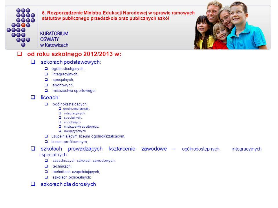 5. Rozporządzenie Ministra Edukacji Narodowej w sprawie ramowych statutów publicznego przedszkola oraz publicznych szkół od roku szkolnego 2012/2013 w
