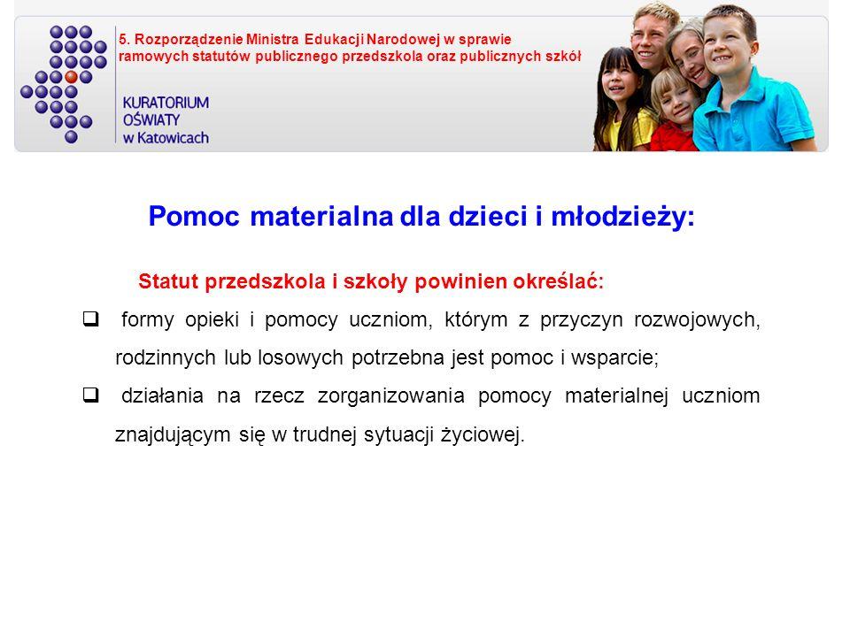5. Rozporządzenie Ministra Edukacji Narodowej w sprawie ramowych statutów publicznego przedszkola oraz publicznych szkół Pomoc materialna dla dzieci i