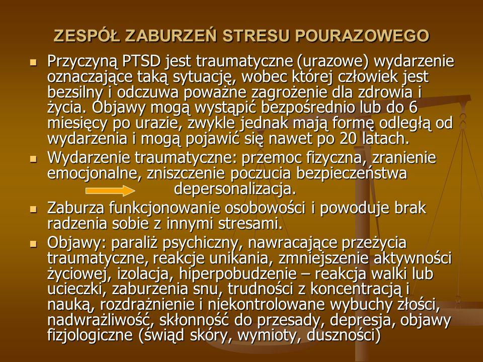 ZESPÓŁ ZABURZEŃ STRESU POURAZOWEGO Przyczyną PTSD jest traumatyczne (urazowe) wydarzenie oznaczające taką sytuację, wobec której człowiek jest bezsiln