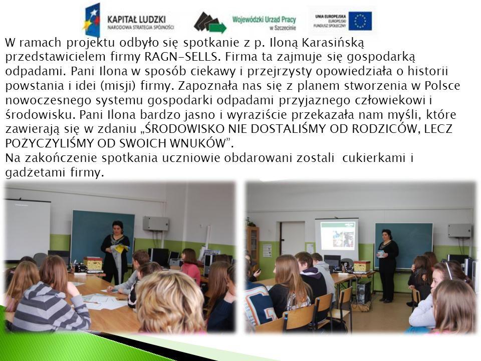 W ramach projektu odbyło się spotkanie z p. Iloną Karasińską przedstawicielem firmy RAGN-SELLS.