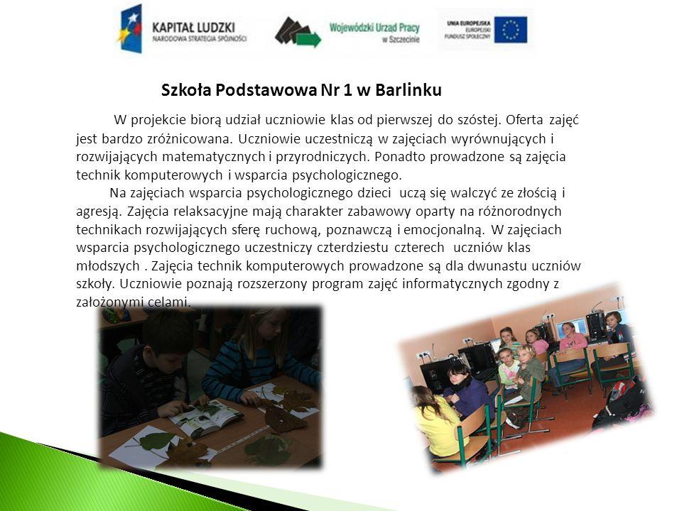 Szkoła Podstawowa Nr 1 w Barlinku W projekcie biorą udział uczniowie klas od pierwszej do szóstej.