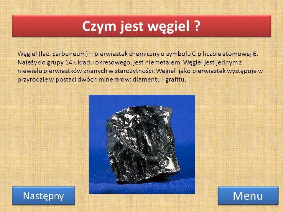 Węgiel (łac.carboneum) – pierwiastek chemiczny o symbolu C o liczbie atomowej 6.