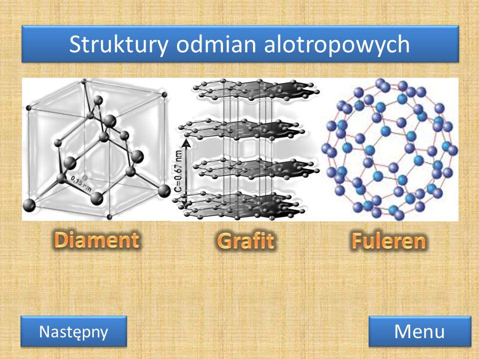 Struktury odmian alotropowych Menu Następny
