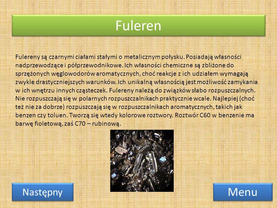 Fuleren Menu Następny Fulereny są czarnymi ciałami stałymi o metalicznym połysku.