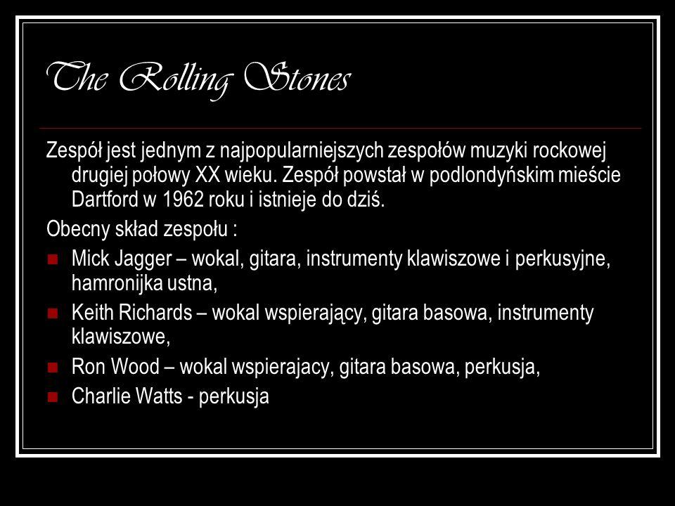The Rolling Stones Zespół jest jednym z najpopularniejszych zespołów muzyki rockowej drugiej połowy XX wieku. Zespół powstał w podlondyńskim mieście D