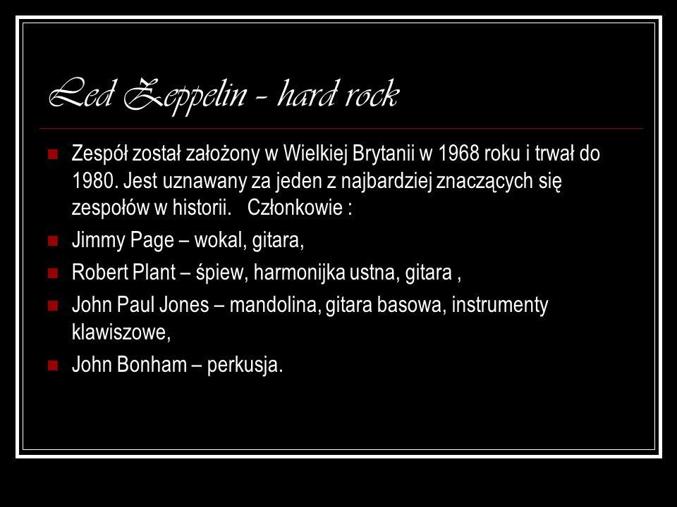 Led Zeppelin – hard rock Zespół został założony w Wielkiej Brytanii w 1968 roku i trwał do 1980. Jest uznawany za jeden z najbardziej znaczących się z