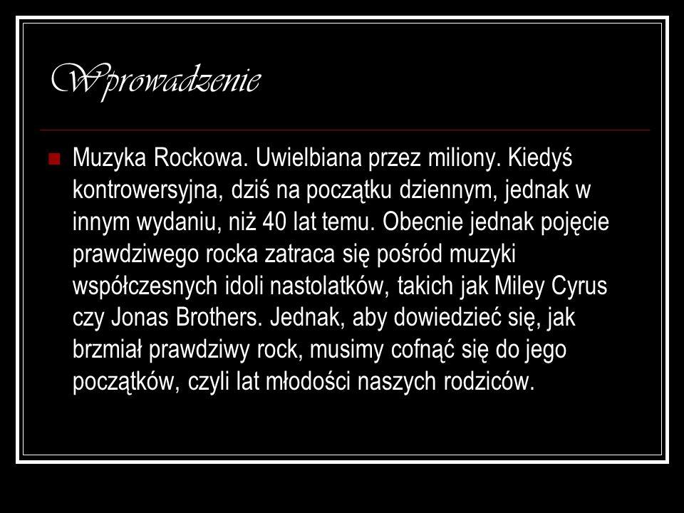 Troch ę o… Rock w Polsce, zjawisko datowane od 1959, gdy w Gdańsku powstał pierwszy zespół rockowy pod nazwą Rhythm and Blues.