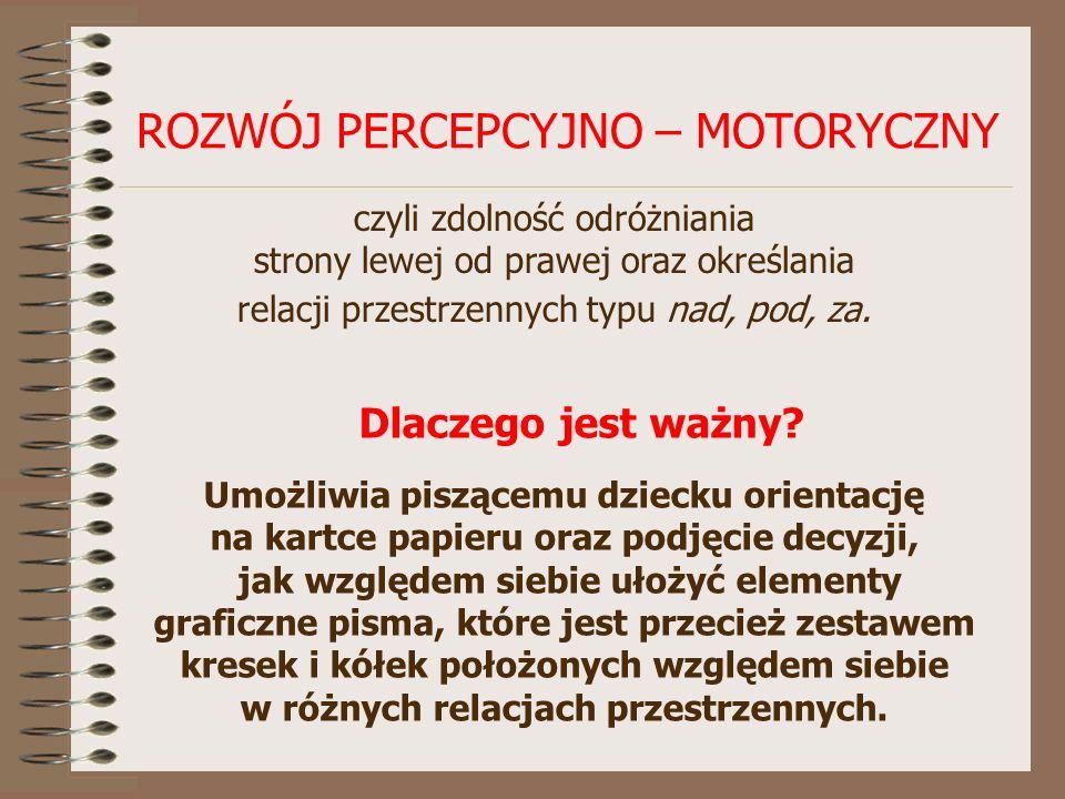W jaki sposób rozwijać percepcję i motorykę, czyli orientację przestrzenno – kierunkową oraz sprawność manualną.